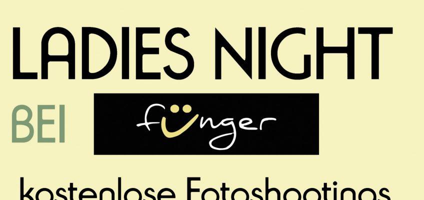 Am Freitag ist LADIES NIGHT bei fünger