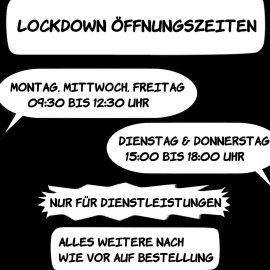 Unsere Lockdown Öffnungszeiten