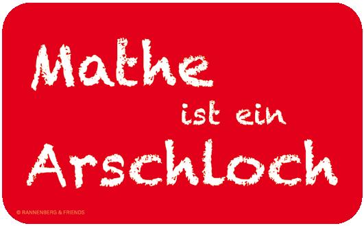 https://www.foto-lindlar.de/trend-und-geschenk/wp-content/uploads/2013/06/RFB_170_Mathe_ist_ein_Arschloch.png